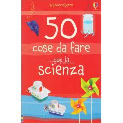 50 cose da fare con la Scienza +6 anni